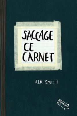 Saccage Ce Carnet By Smith, Keri