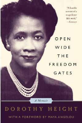 Open Wide The Freedom Gates By Height, Dorothy I./ Angelou, Maya (FRW)